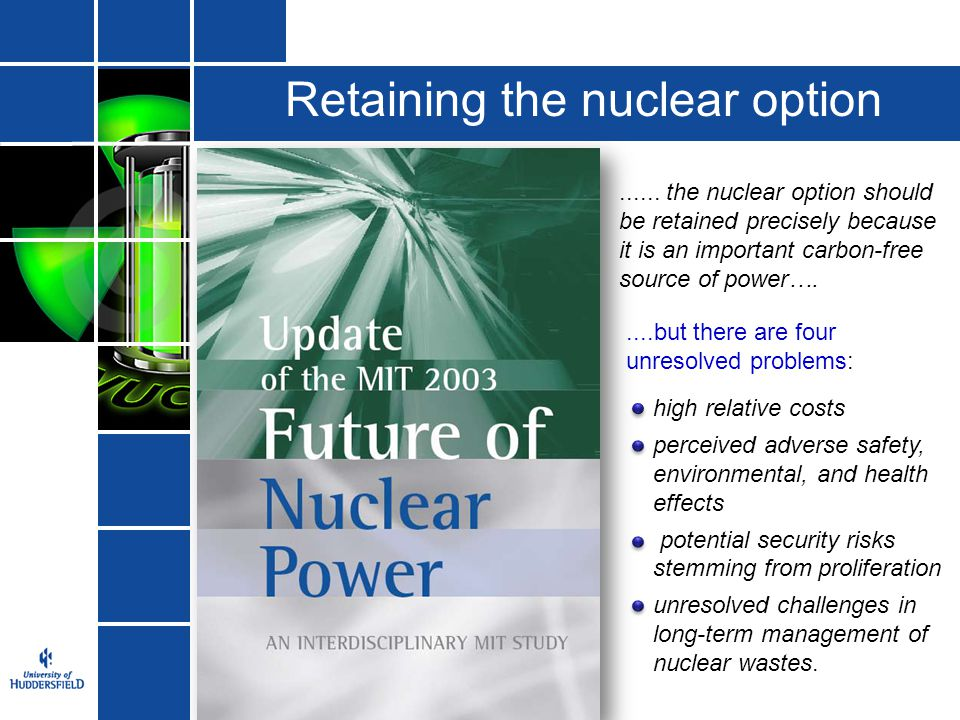 Retaining the nuclear option...... the nuclear option should be retained precisely because it is an important carbon-free source of power….....but the