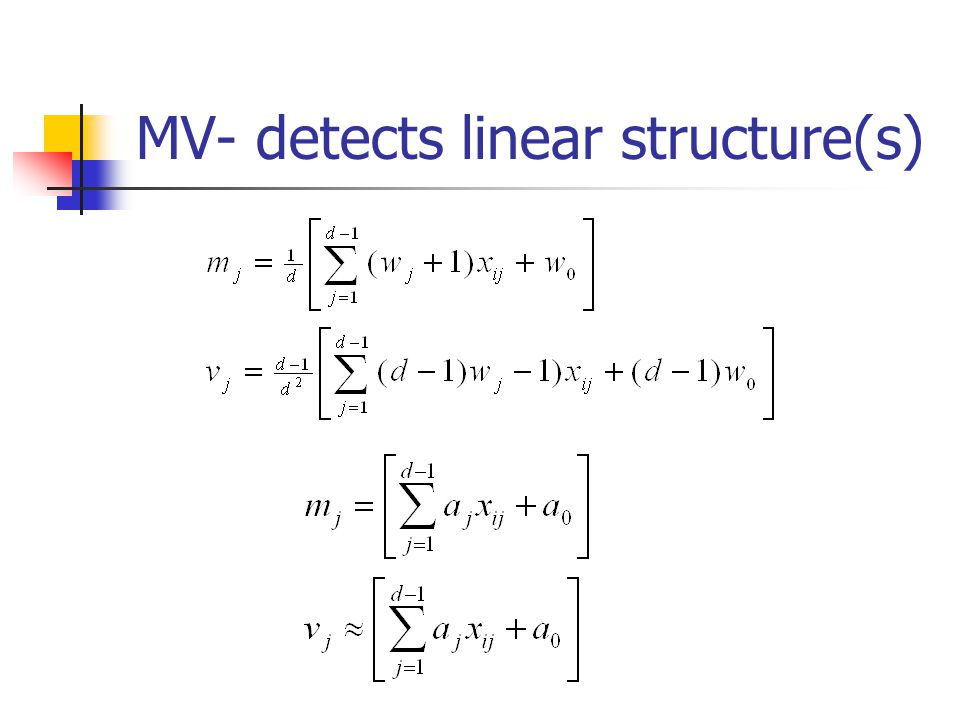 MV- detects linear structure(s)