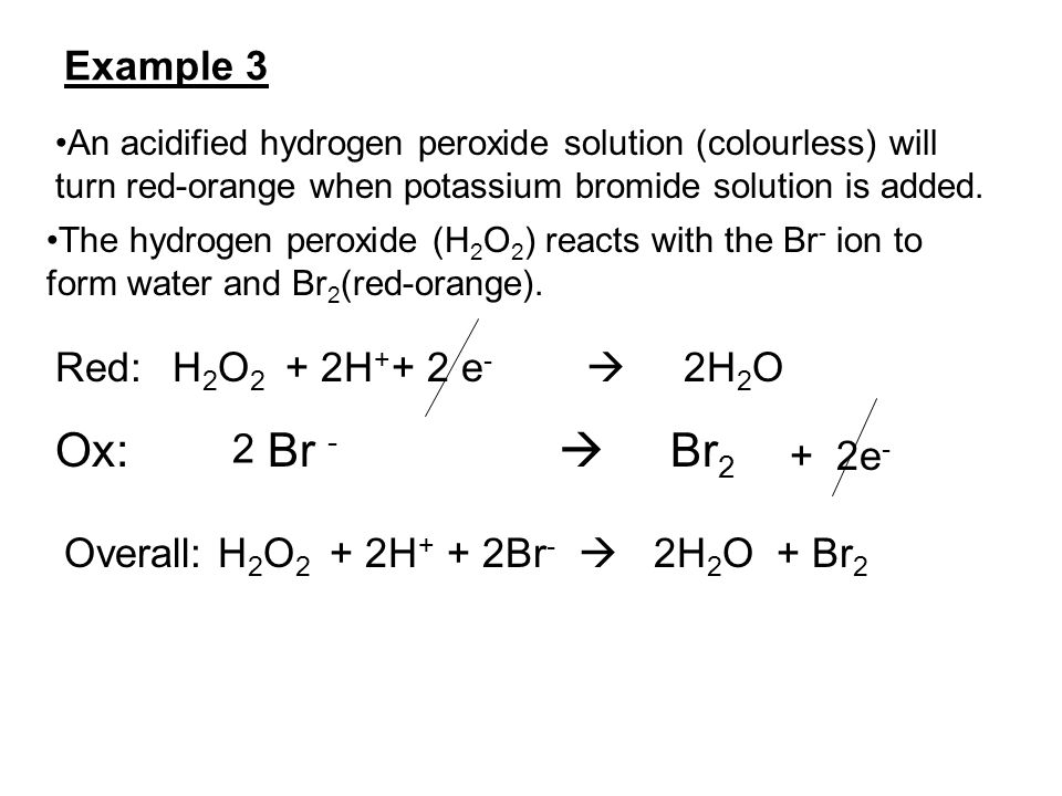 An acidified hydrogen peroxide solution (colourless) will turn red-orange when potassium bromide solution is added.