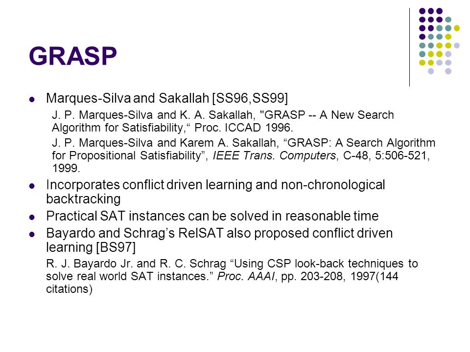 GRASP Marques-Silva and Sakallah [SS96,SS99] J. P.