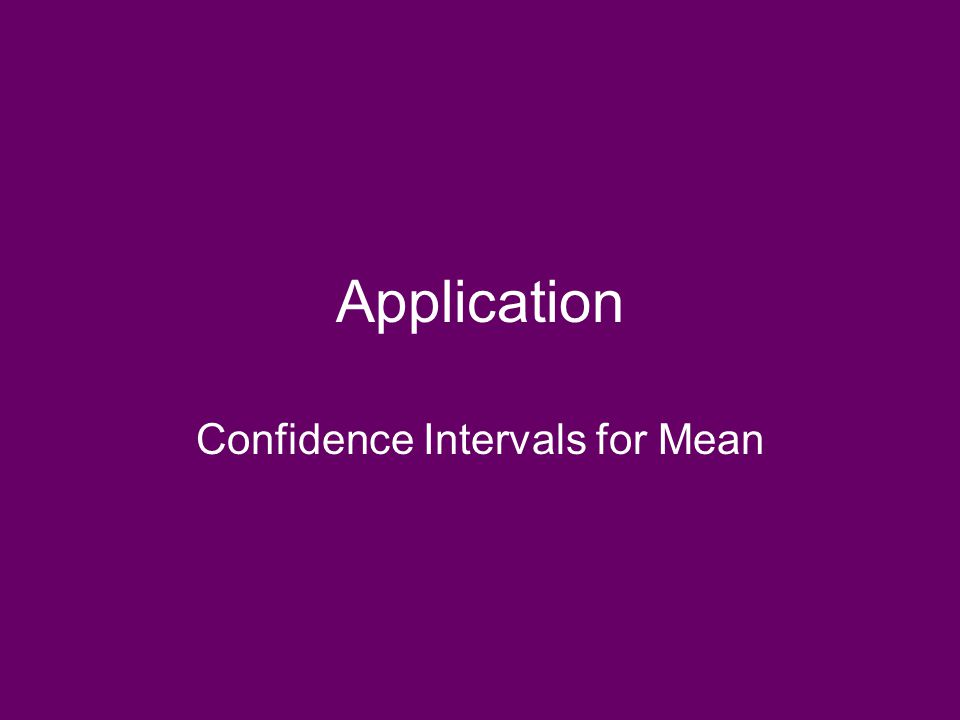 Application Confidence Intervals for Mean