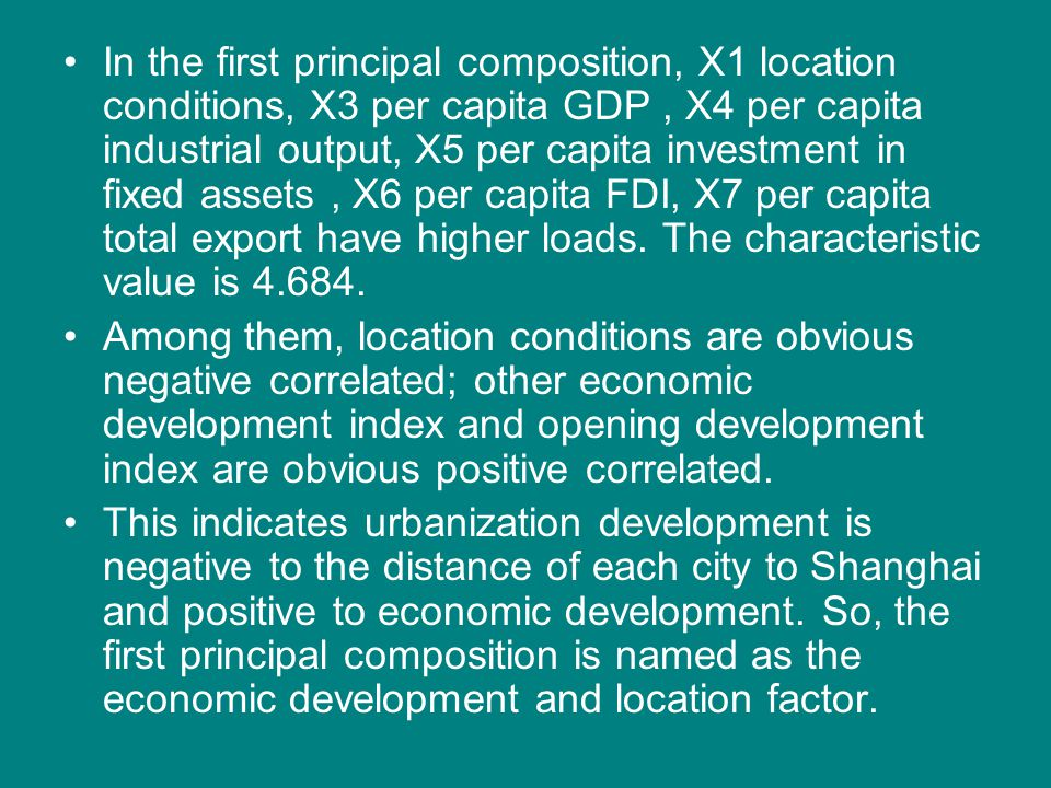 In the first principal composition, X1 location conditions, X3 per capita GDP, X4 per capita industrial output, X5 per capita investment in fixed asse