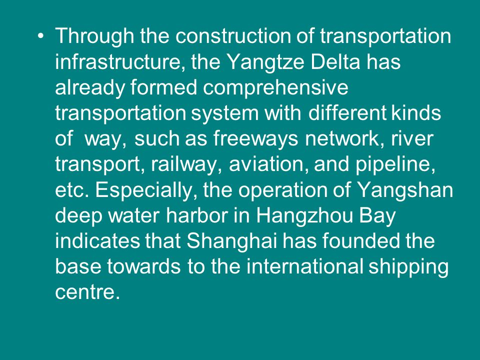 Through the construction of transportation infrastructure, the Yangtze Delta has already formed comprehensive transportation system with different kin