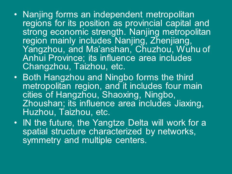 Nanjing forms an independent metropolitan regions for its position as provincial capital and strong economic strength. Nanjing metropolitan region mai
