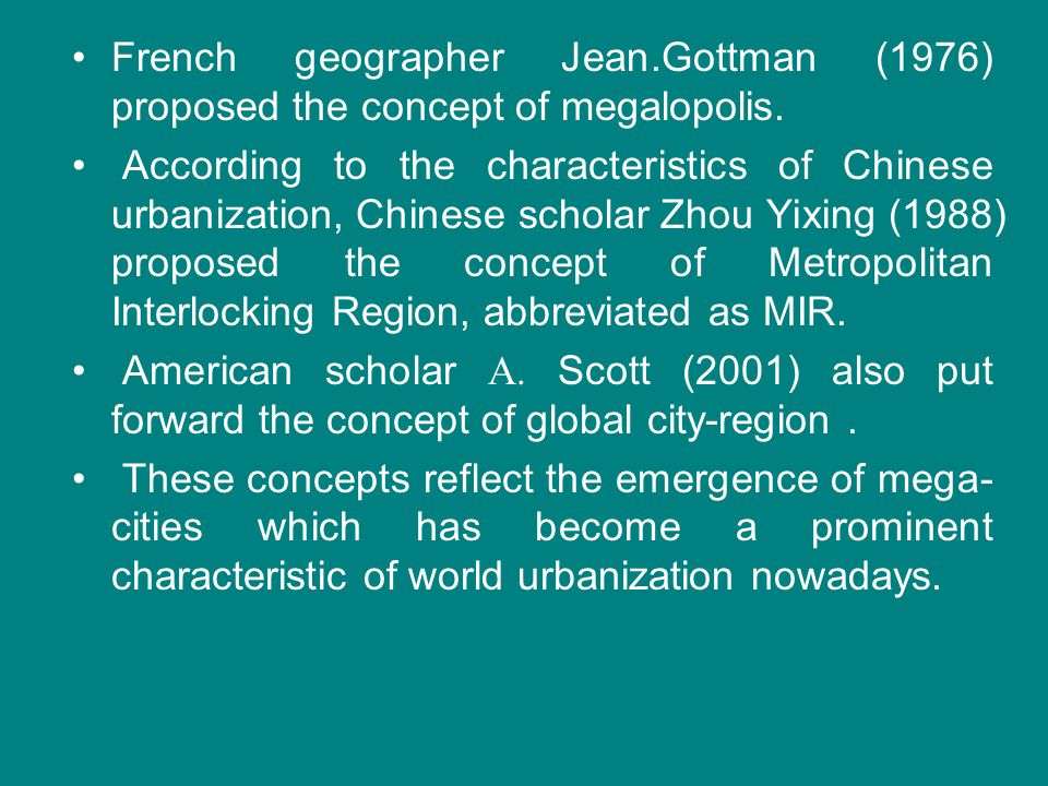 French geographer Jean.Gottman (1976) proposed the concept of megalopolis. According to the characteristics of Chinese urbanization, Chinese scholar Z