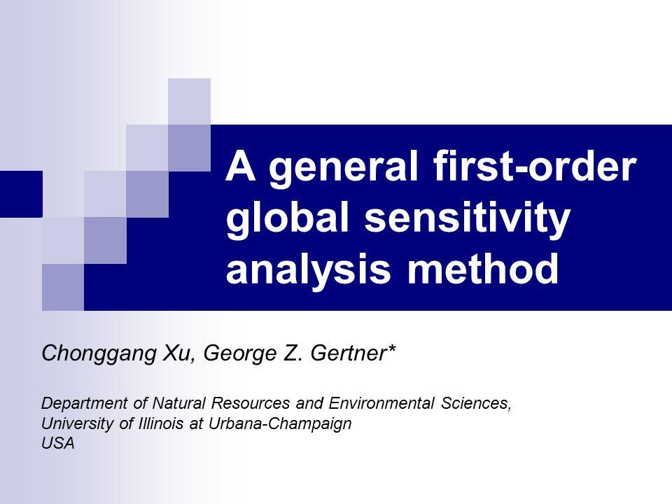A general first-order global sensitivity analysis method Chonggang Xu, George Z.