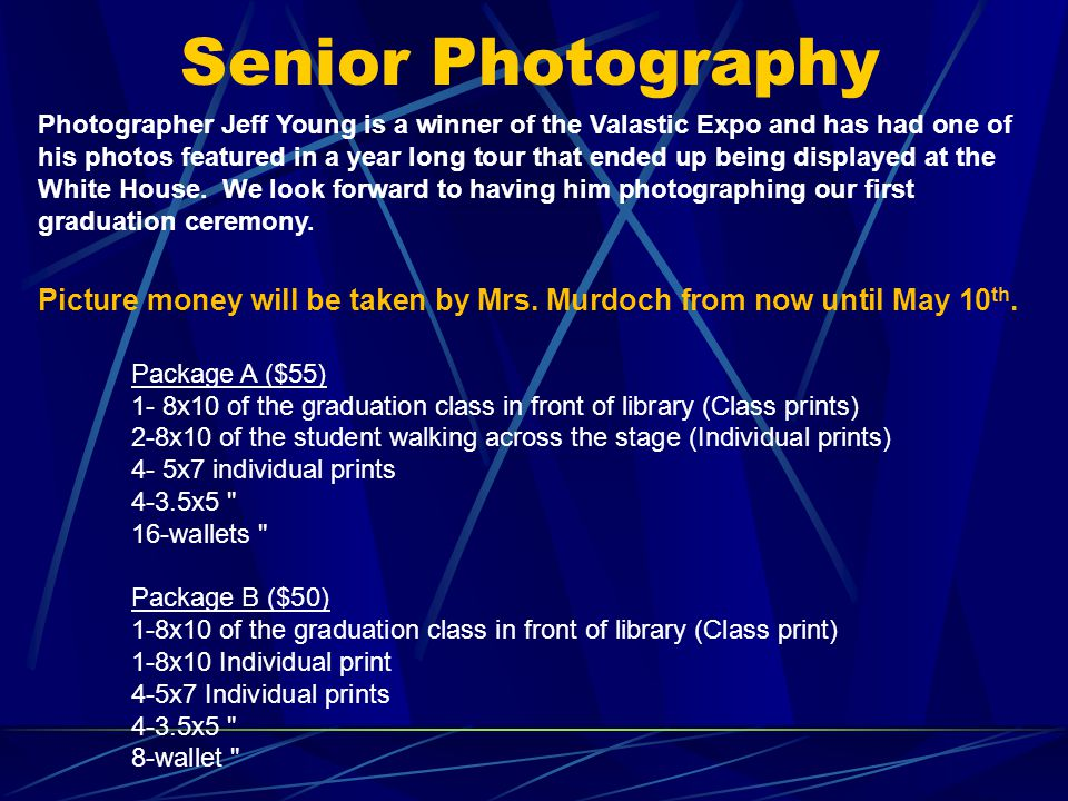 Senior Photography Package C ($45) 1-8x10 of the graduation class in front of library (Class print) 1-8x10 Individual print 2-5x7 Individual prints 2-3.5x5 4-wallet Package D ($39) 1- 8x10 Individual 2-5x7 Individual 2-3.5x5 4-wallets ***no class photo***