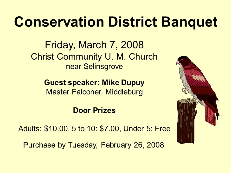 Conservation District Banquet Friday, March 7, 2008 Christ Community U.