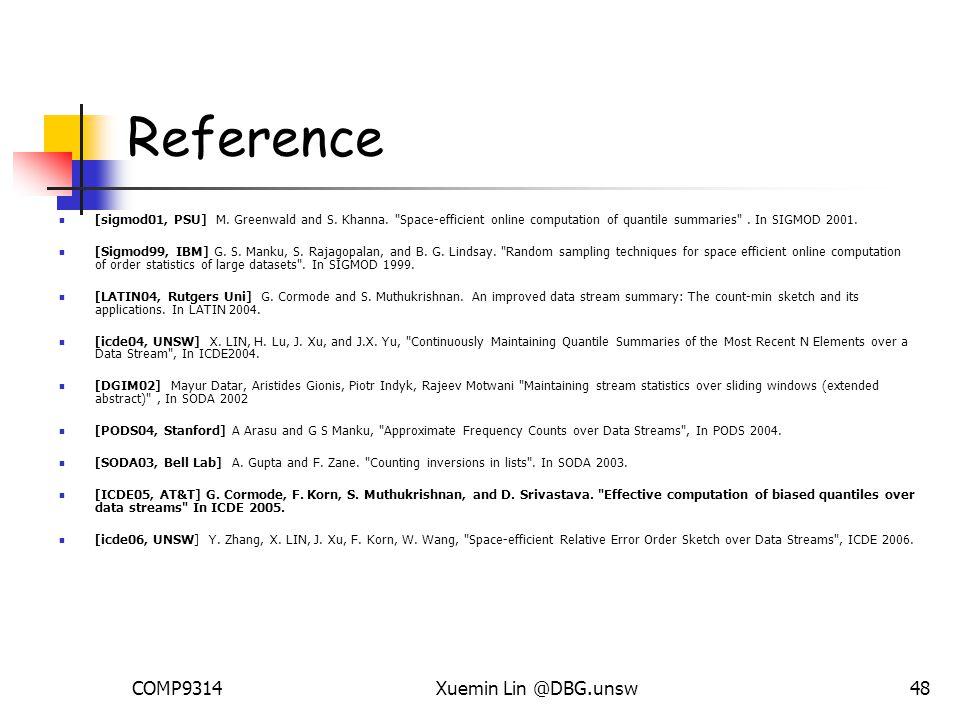COMP9314Xuemin Lin @DBG.unsw48 Reference [sigmod01, PSU] M.