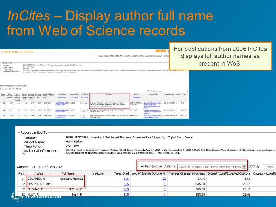 InCites – Display author full name from Web of Science records 41 For publications from 2006 InCites displays full author names as present in WoS.