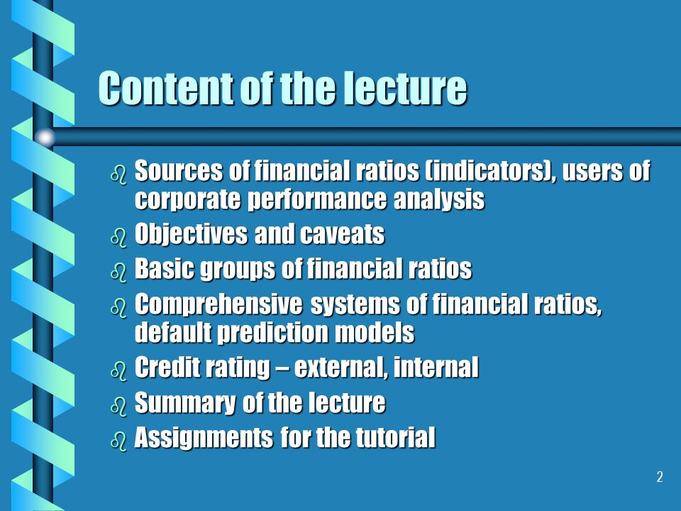 3 Sources of financial ratios b Financial statements: balance sheet, income statement, statement of cash flows, statement of retained earnings b .