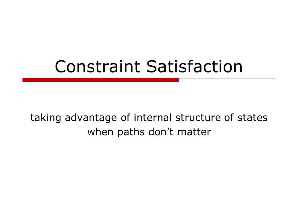 Constraint Satisfaction taking advantage of internal structure of states when paths don't matter