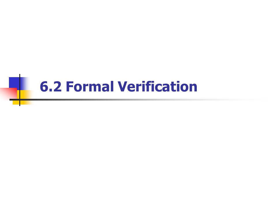 6.2 Formal Verification