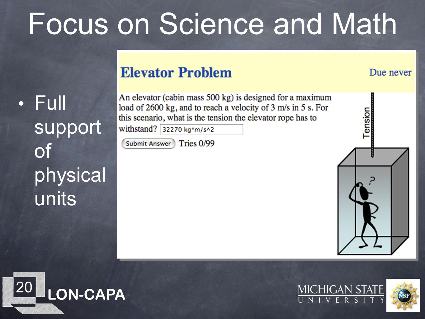LON-CAPA 20 Focus on Science and Math Full support of physical units