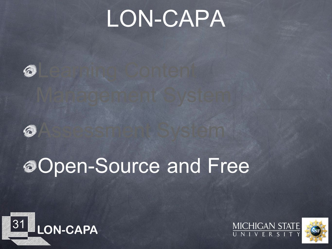 LON-CAPA 31 LON-CAPA Learning Content Management System Assessment System Open-Source and Free