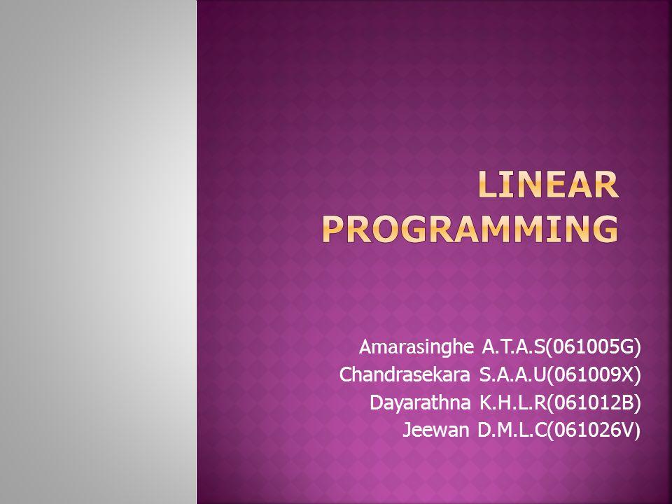 Amaras inghe A.T.A.S(061005G) Chandrasekara S.A.A.U(061009X) Dayarathna K.H.L.R(061012B) Jeewan D.M.L.C(061026V )