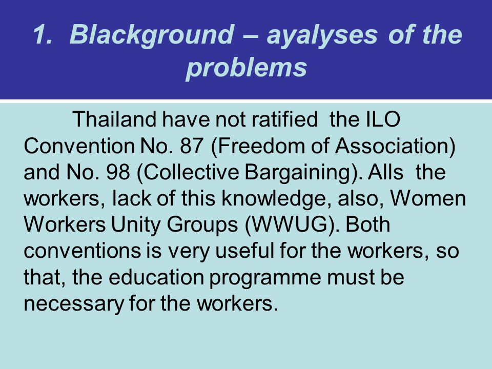 1. Blackground – ayalyses of the problems Thailand have not ratified the ILO Convention No.