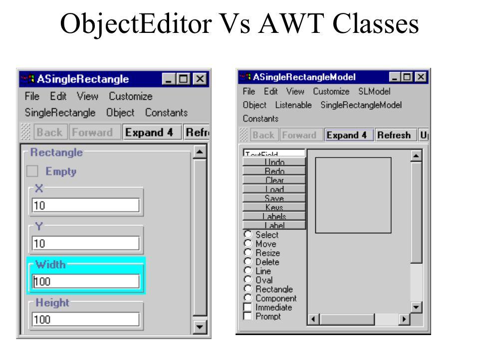 Methods on ObjectEditor Classes  getX(), setX(), getY(), setY(),  getWidth(), setWidth(),  getHeight(), setHeight.