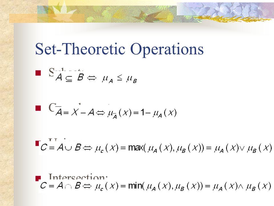 Set-Theoretic Operations Subset: Complement: Union: Intersection: