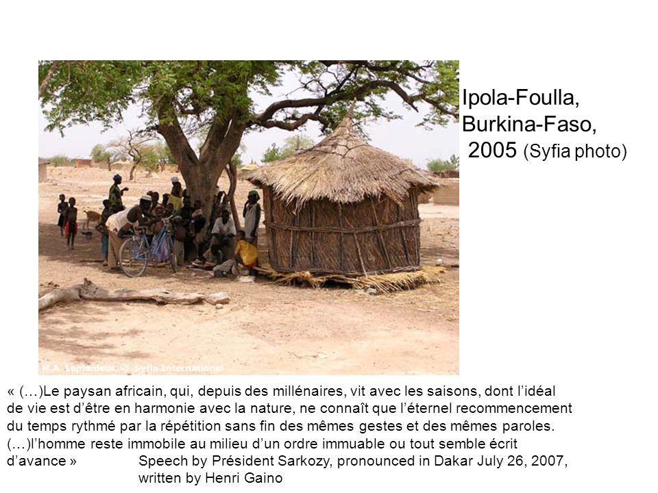 Ipola-Foulla, Burkina-Faso, 2005 (Syfia photo) « (…)Le paysan africain, qui, depuis des millénaires, vit avec les saisons, dont l'idéal de vie est d'ê