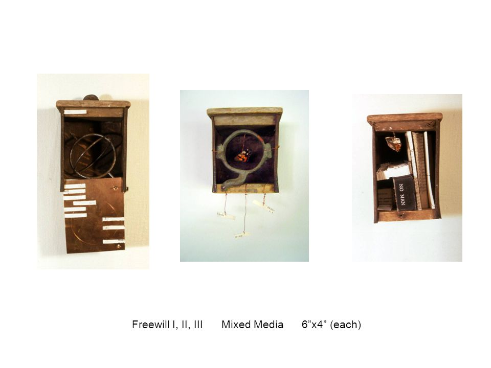 Freewill I, II, III Mixed Media 6 x4 (each)