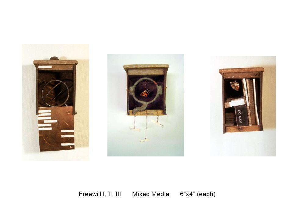 """Freewill I, II, III Mixed Media 6""""x4"""" (each)"""