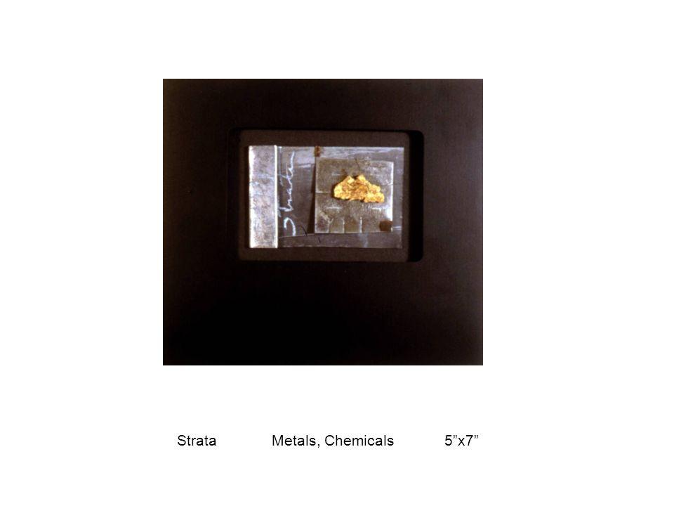"Strata Metals, Chemicals 5""x7"""