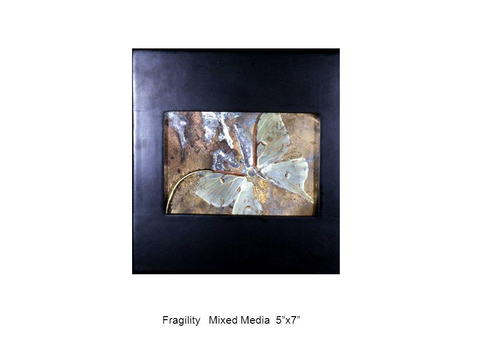 "Fragility Mixed Media 5""x7"""