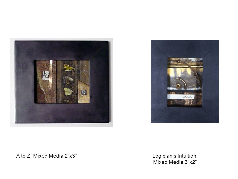 """A to Z Mixed Media 2""""x3"""" Logician's Intuition Mixed Media 3""""x2"""""""