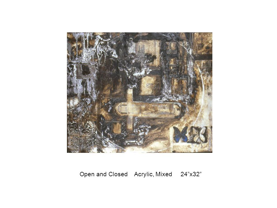 """Open and Closed Acrylic, Mixed 24""""x32"""""""