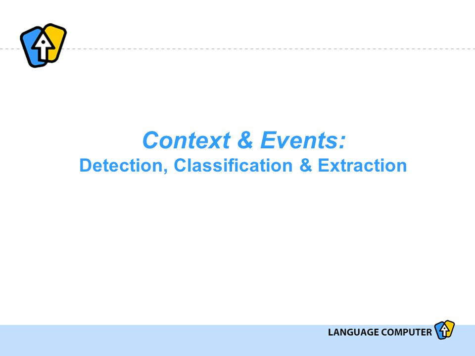 Context & Events: Detection, Classification & Extraction
