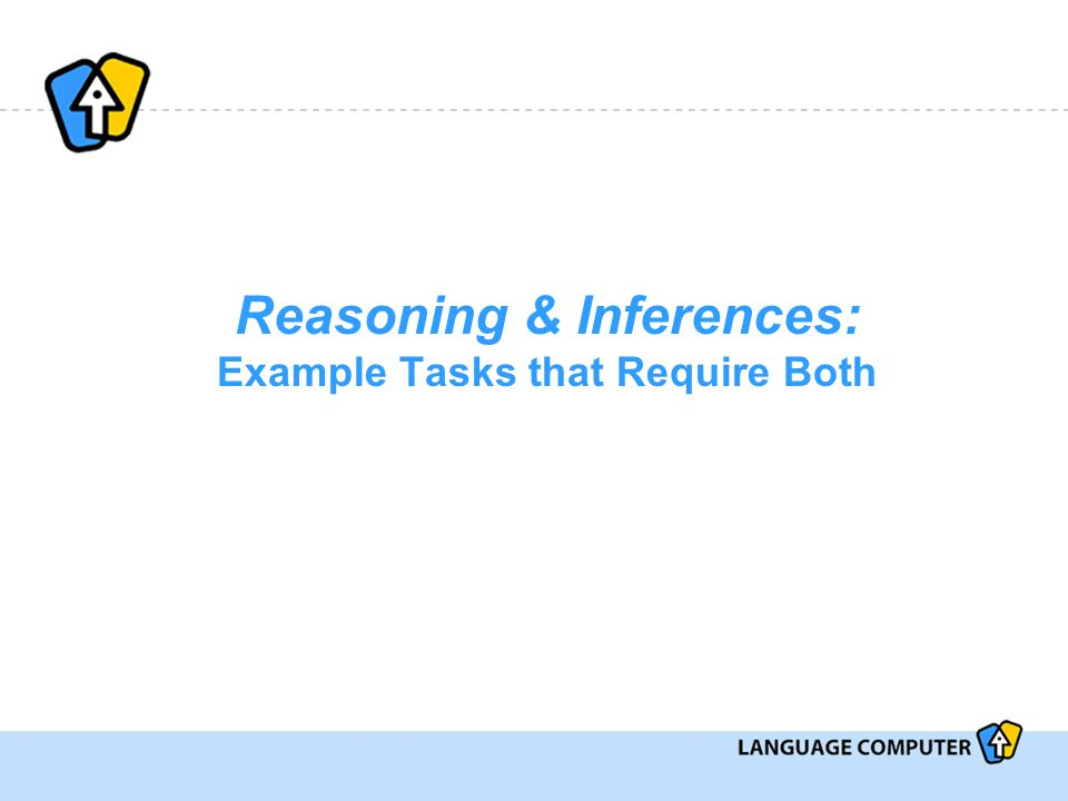 Reasoning & Inferences: Example Tasks that Require Both