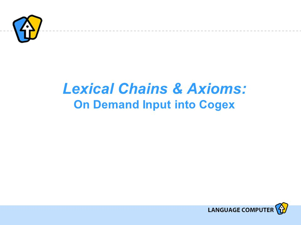 Lexical Chains & Axioms: On Demand Input into Cogex