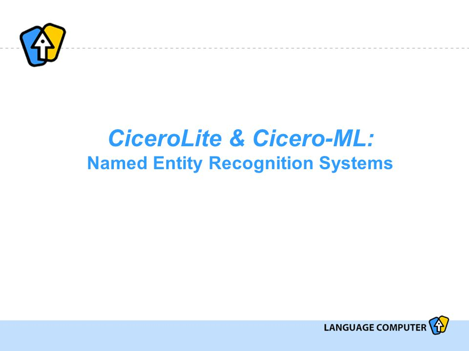 CiceroLite & Cicero-ML: Named Entity Recognition Systems
