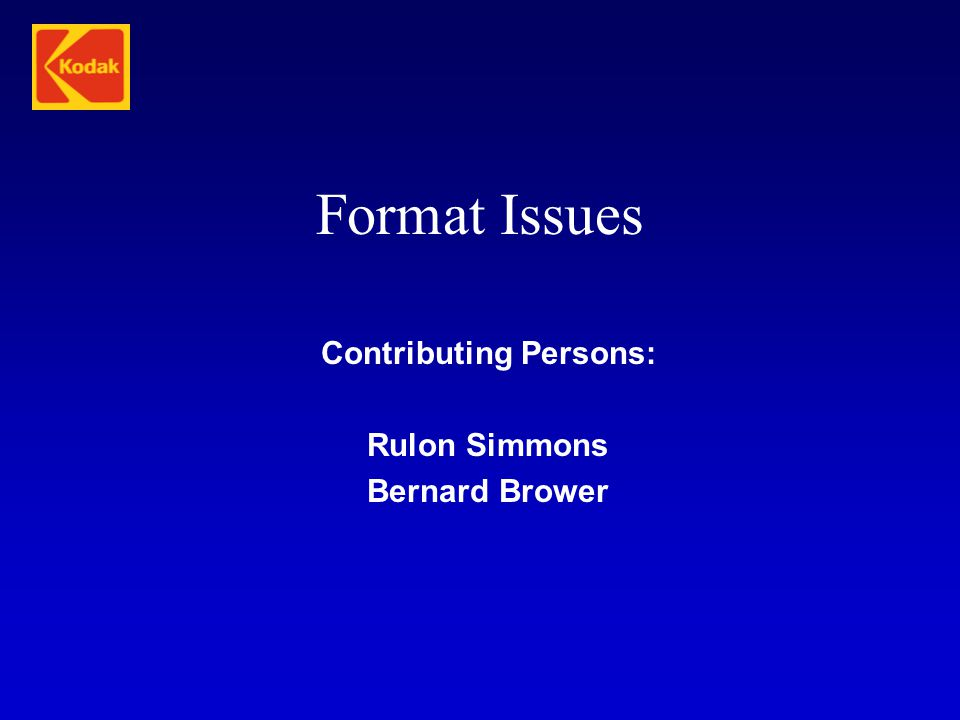 Format Issues Contributing Persons: Rulon Simmons Bernard Brower