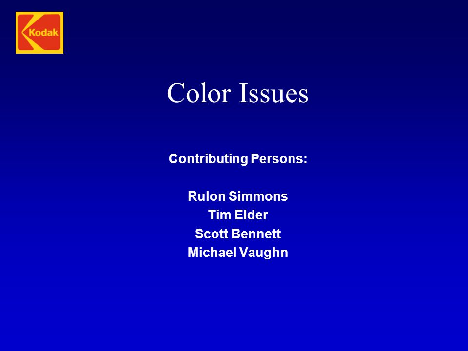 Color Issues Contributing Persons: Rulon Simmons Tim Elder Scott Bennett Michael Vaughn