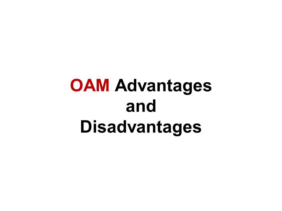 OAM Advantages and Disadvantages