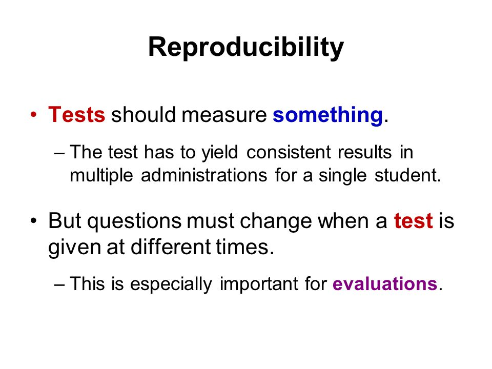 Reproducibility Tests should measure something.
