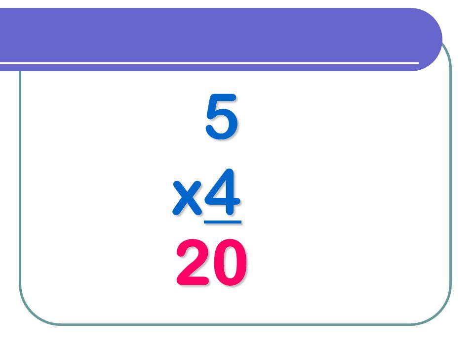 5 x4 20