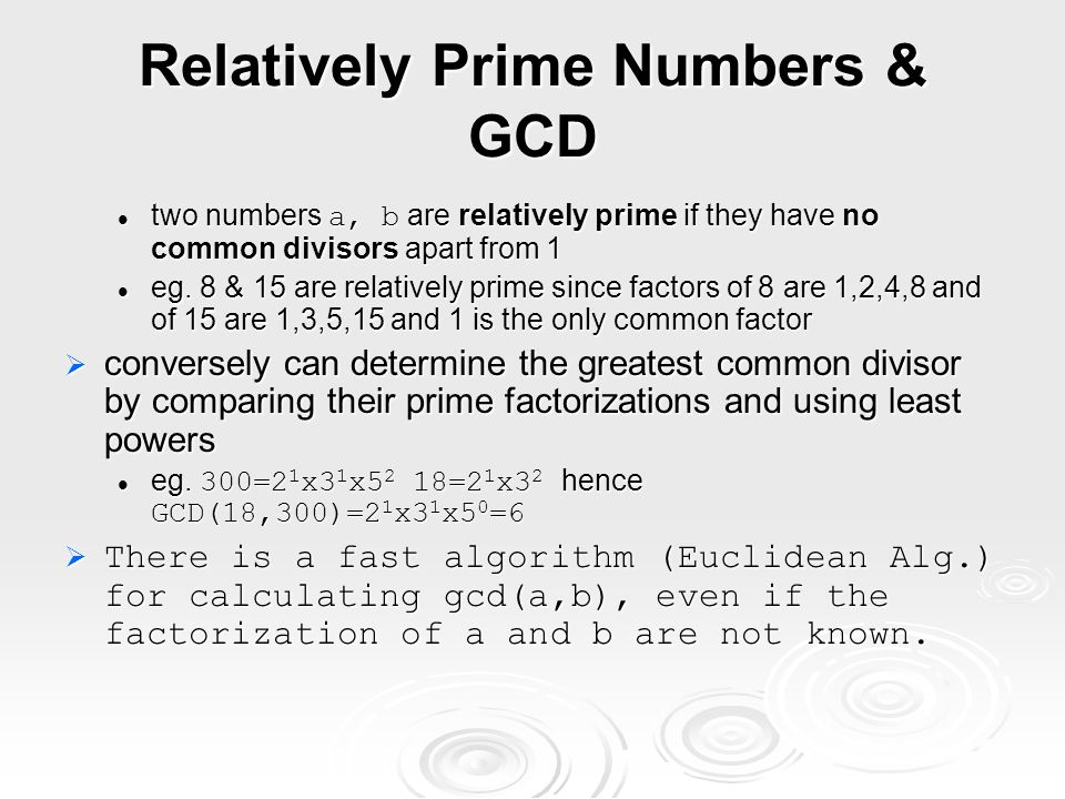 Fermat s Theorem  a p-1 = 1 (mod p) where p is prime and gcd(a,p)=1 where p is prime and gcd(a,p)=1  also known as Fermat's Little Theorem  also a p = p (mod p)  useful in public key and primality testing