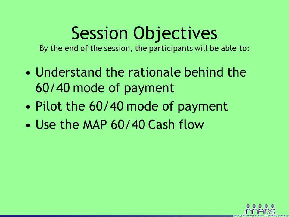What is 60/40 Mode of Payment.