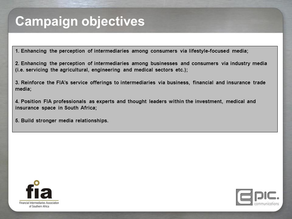 Campaign objectives 1. Enhancing the perception of intermediaries among consumers via lifestyle-focused media; 2. Enhancing the perception of intermed