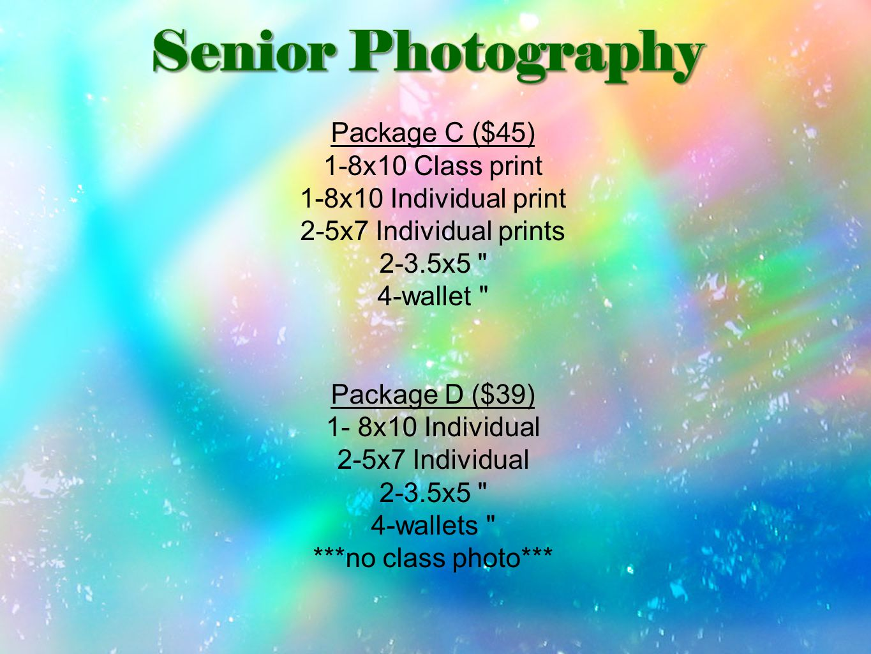 Package C ($45) 1-8x10 Class print 1-8x10 Individual print 2-5x7 Individual prints 2-3.5x5 4-wallet Package D ($39) 1- 8x10 Individual 2-5x7 Individual 2-3.5x5 4-wallets ***no class photo***