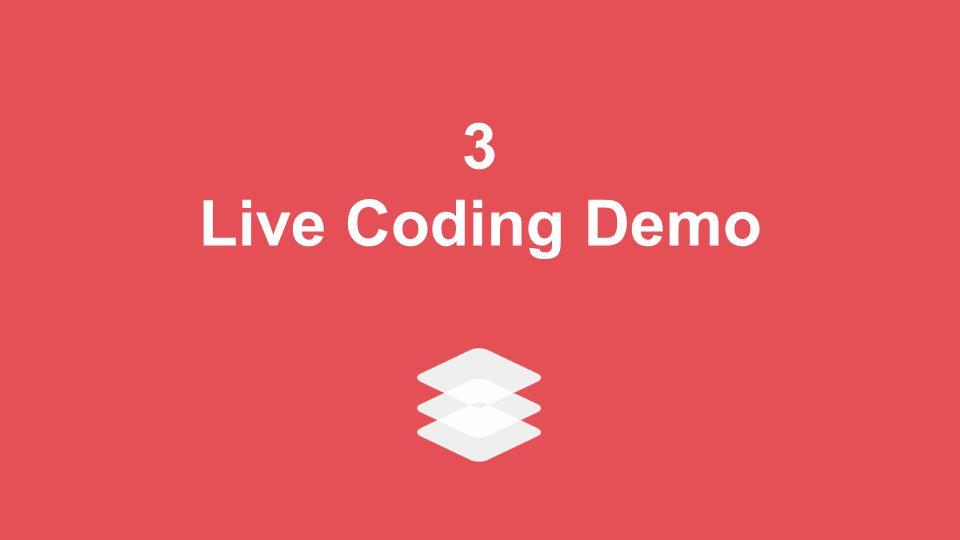 3 Live Coding Demo