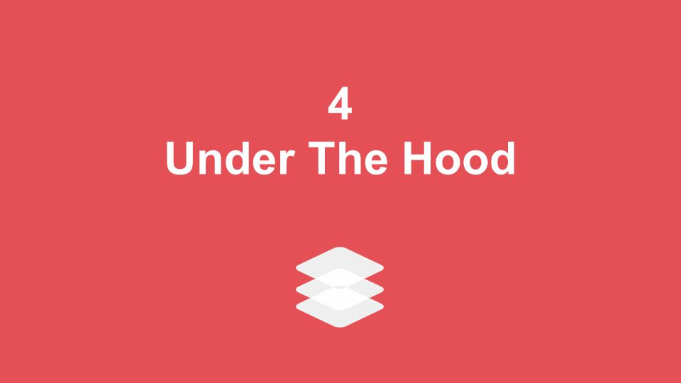 4 Under The Hood