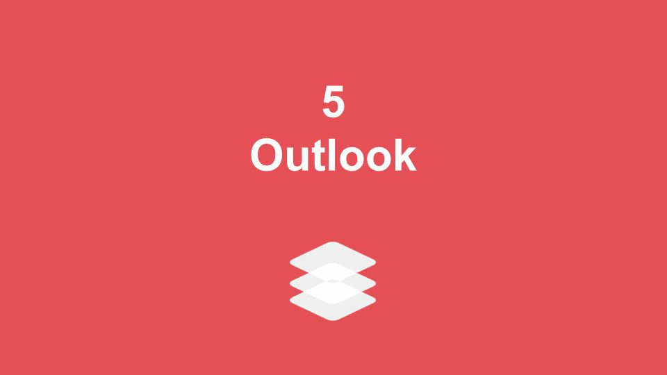 5 Outlook