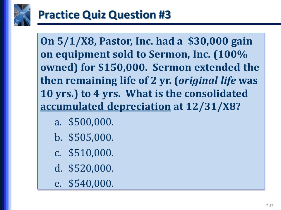 7-57 Practice Quiz Question #3 On 5/1/X8, Pastor, Inc.