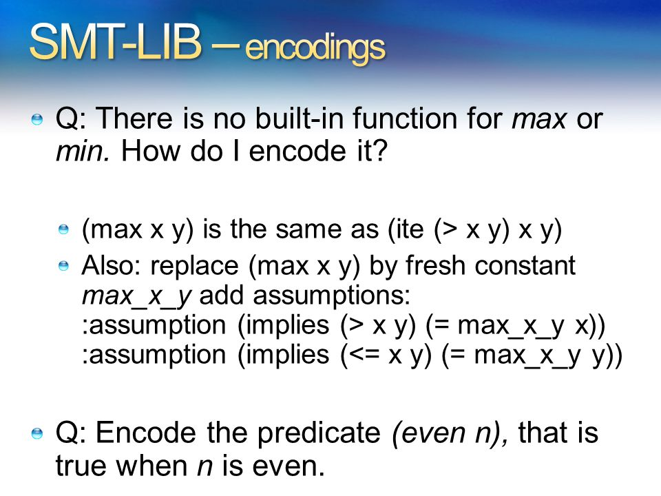 Q: There is no built-in function for max or min. How do I encode it.