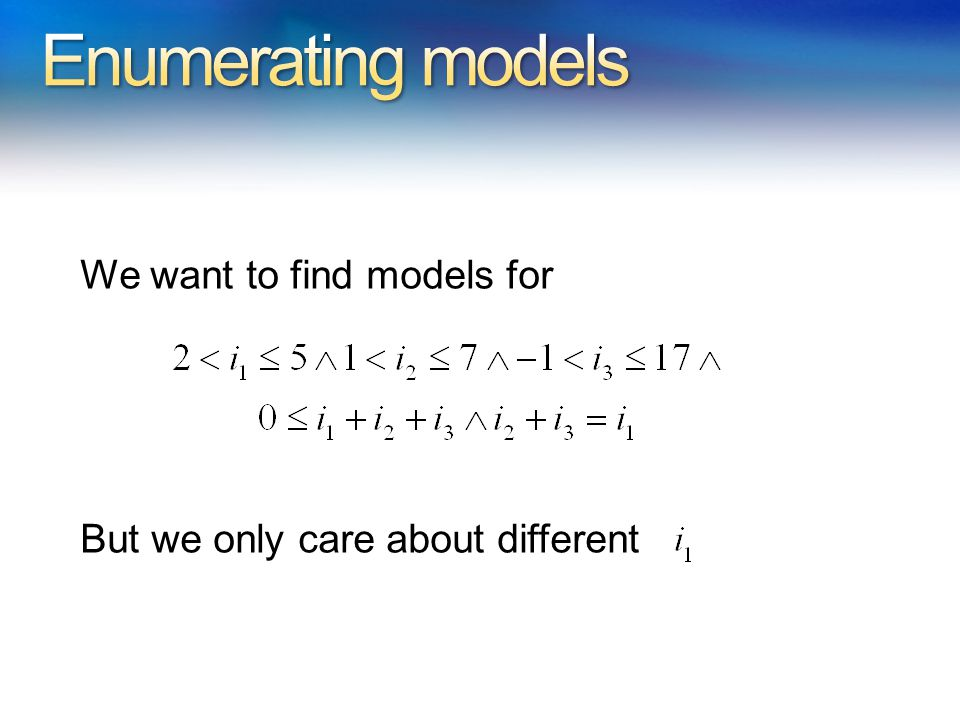 We want to find models for But we only care about different