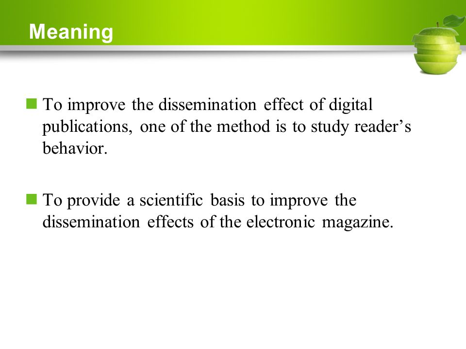 Meaning To improve the dissemination effect of digital publications, one of the method is to study reader's behavior.